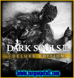 Descargar Dark Souls 3 Deluxe Edition | Full | Español | Mega | Torrent | Iso | Elamigos