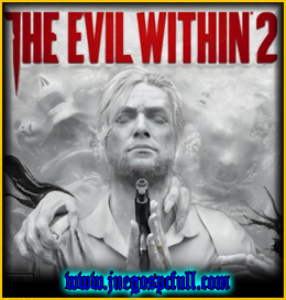 Descargar The Evil Within 2 | Full | Español | Mega | Torrent | Iso | Elamigos