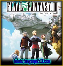 Descargar Final Fantasy III | Full | Español | Mega | Torrent | Iso | Setup