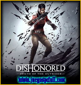 Descargar Dishonored Death Of The Outsider | Full | Español | Mega | Torrent | Iso | Elamigos