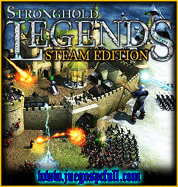 Descargar Stronghold Legends Steam Edition | Full | Español | Mega | Torrent | Iso | Prophet