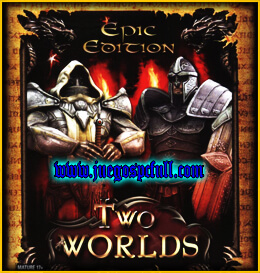 Descargar Two Worlds Epic Edition | Español | Mega | Torrent | Iso | Prophet