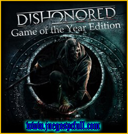 Descargar Dishonored Game of The Year Edition | Full | Español | Mega | Torrent | Iso | Elamigos