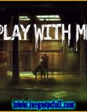 Play With Me | Full | Mega | Torrent | Iso | Plaza