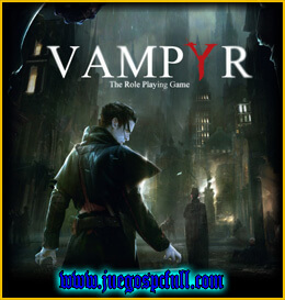 Descargar Vampyr | Full | Español | Mega | Torrent | Iso | Elamigos