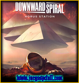 Descargar Downward Spiral Horus Station | Full | Español | Mega | Torrent | Iso | Codex