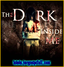 Descargar The Dark Inside Me | Full | Español | Mega | Torrent | Iso | Codex