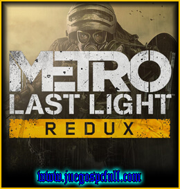 Descargar Metro 2033 Last Light Redux | Full | Español | Mega | Torrent | Iso | Setup