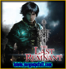 Descargar The Last Remnant | Full | Español | Mega | Torrent | Iso | Elamigos
