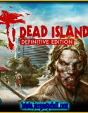 Dead Island Definitive Edition | Español | Mega | Torrent | Iso | Codex