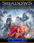 Shadows Awakening | Full | Español | Mega | Torrent | Iso | Elamigos
