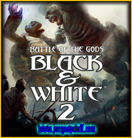 Descargar Black and White 2 Complete Collection | Full | Español | Mega | Torrent | Iso