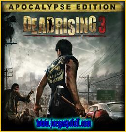 Descargar Dead Rising 3 Apocalypse Edition | Full | Español | Mega | Torrent | Iso | Setup