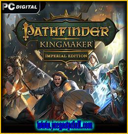Descargar Pathfinder Kingmaker Imperial Edition | Full | Español | Mega | Torrent | Iso | Elamigos