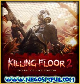 Descargar Killing Floor 2 Digital Deluxe Edition | Español | Mega | Torrent | Iso | Elamigos