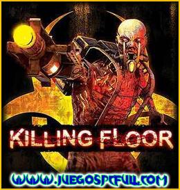Descargar Killing Floor | Español | Mega | Torrent | Iso | Prophet
