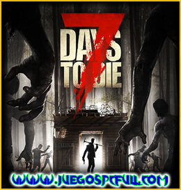 Descargar 7 Days To Die | Español | Mega | Drive | Portable
