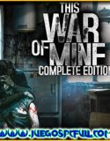 This War of Mine Complete Edition | Español | Mega | Torrent | Iso | Elamigos