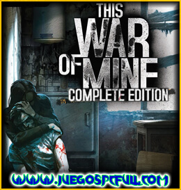 Descargar This War of Mine Complete Edition | Español | Mega | Torrent | Iso | Elamigos