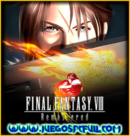 Descargar Final Fantasy VIII Remastered | Español | Mega | Torrent | Iso | Elamigos