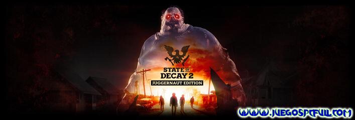 Descargar State of Decay 2 Juggernaut Edition | Español | Mega | Torrent | Iso | ElAmigos