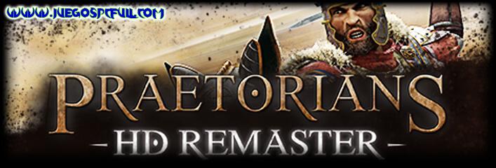 Descargar Praetorians HD Remaster | Español | Mega | Torrent | Iso