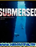 Submersed | Español | Mega | Mediafire | Torrent | Iso | Codex