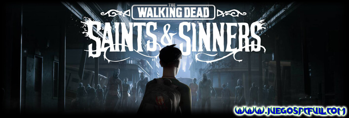 Descargar The Walking Dead Saints Sinners | Español | Mega | Torrent | Iso