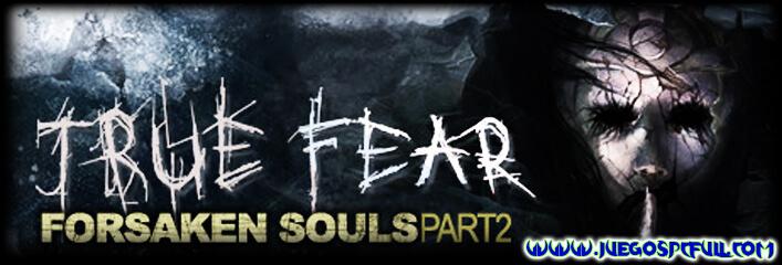 Descargar True Fear Forsaken Souls Parte 2 | Español | Mega | Torrent | Iso