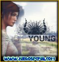 Die Young | Español | Mega | Torrent | Iso | ElAmigos