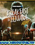 PAYDAY 2 Ultimate Edition Breakfast in Tijuana Heist | Español | Mega | Torrent