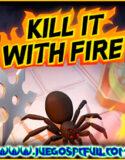 Kill It With Fire | Español | Mega | Torrent | ElAmigos