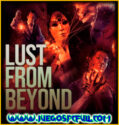 Lust from Beyond | Español Mega Torrent ElAmigos