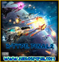 R-Type Final 2 | Español Mega Torrent